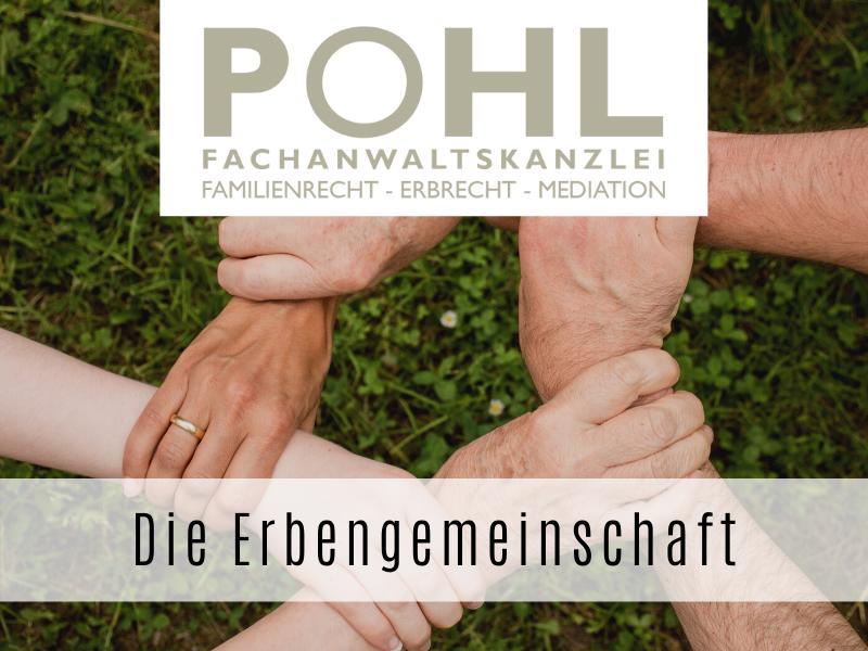 Die Erbengemeinschaft - Fachanwalt für Erbrecht Matthias Pohl in Eckernförde