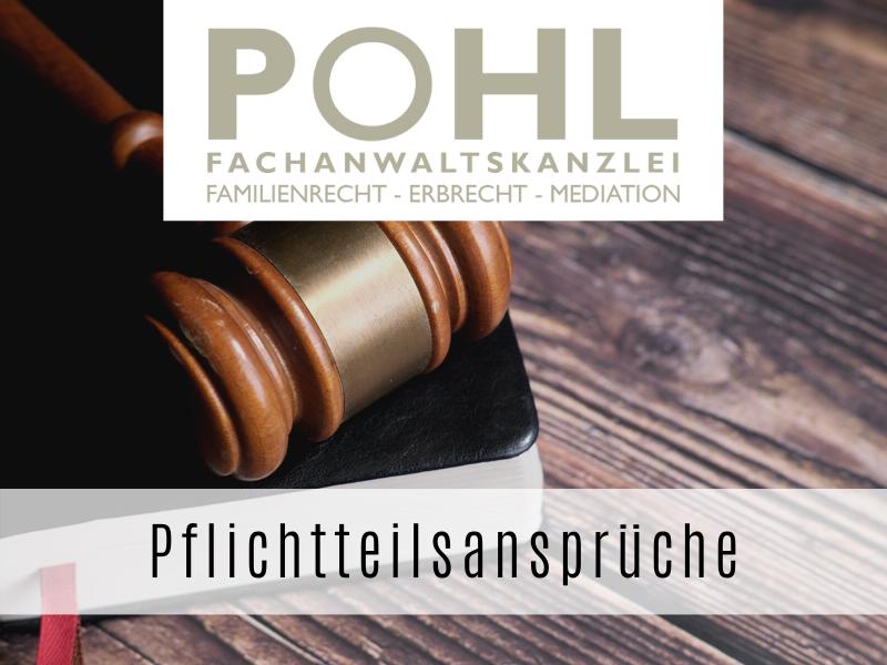 Pflichtteilsansprüche - Fachanwalt für Erbrecht in Eckernförde - Matthias Pohl
