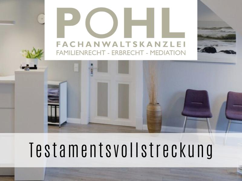 Testamentsvollstreckung - Fachanwalt für Erbrecht Matthias Pohl in Eckernförde